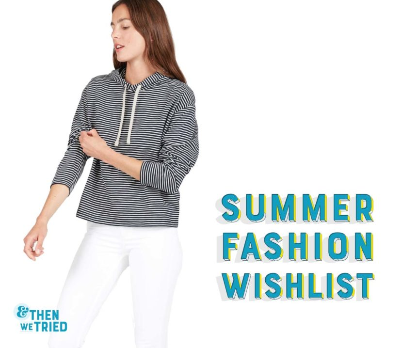 and then we tried summer fashion wishlist