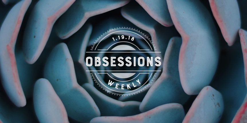 and then we tried obsessions 01.19.18