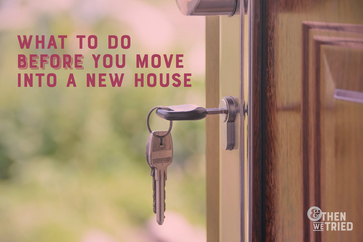 Three things to do before you move into a new house and - Things to do before moving into new house ...